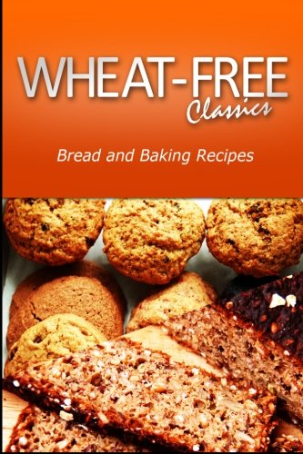 Download Wheat-Free Classics - Bread and Baking Recipes pdf