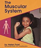 The Muscular System, Helen Frost, 0736887784