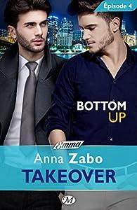 Takeover, tome 4 : Bottom Up par Anna Zabo