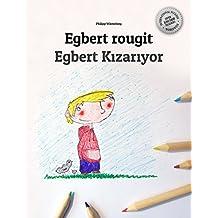 Egbert rougit/Egbert Kızarıyor: Un livre d'images pour les enfants (Edition bilingue français-turc) (French Edition)