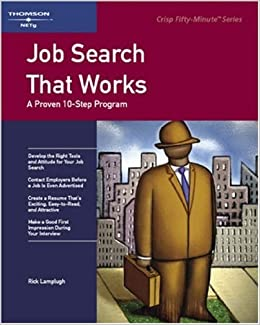 Job Search That Works (Crisp Fifty-Minute Books): Rick Lamplugh ...