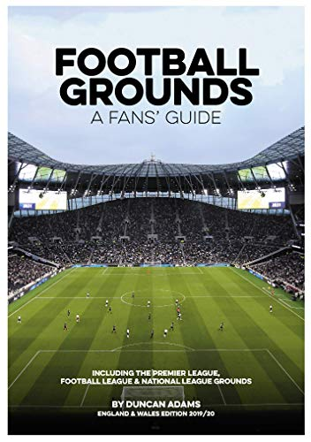 Football Grounds - A Fans' Guide England and Wales Edition 2019/20 por Duncan Adams
