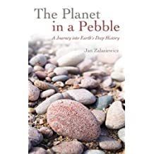 The Planet in a Pebble: A journey into Earth's deep history (Oxford Landmark Science)