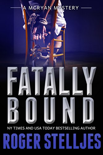 Fatally Bound - A gripping serial killer thriller (McRyan Mystery Thriller Series Book) (McRyan Mystery Series Book 5)