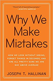 Descargar Epub Gratis Why We Make Mistakes: How We Look Without Seeing, Forget Things In Seconds, And Are All Pretty Sure We Are Way Above Average