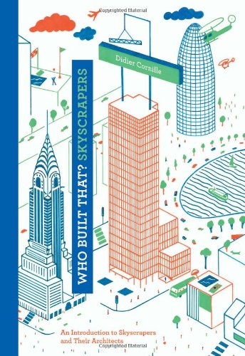 Who Built That? Skyscrapers: An Introduction to Skyscrapers and Their Architects ebook