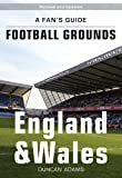 A Fan's Guide to Football Grounds: England and Wales