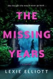 The Missing Years by  Lexie Elliott in stock, buy online here