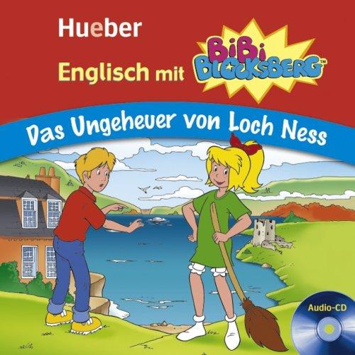Englisch mit BiBi BLOCKSBERG: Das Ungeheuer von Loch Ness / Lern-Hörspiel