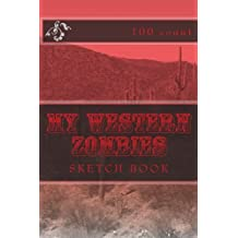 My Western Zombies: Sketch Book (100 Count)