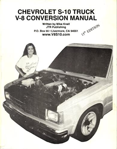 amazon com chevrolet s10 truck v8 conversion manual 9789999929257 rh amazon com Chevy S10 V8 Conversion Kits Chevy S10 V8 Conversion Kits