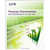 Physician Characteristics and Distribution in the U.S. (Physician Characteristics & Distribution in the United States)