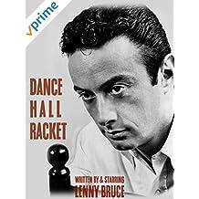 Dance Hall Racket (written by & starring Lenny Bruce)