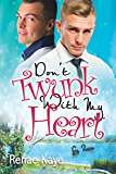 Don't Twunk With My Heart (Loving You Book 2)