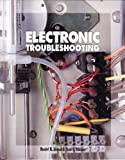 Electronic Troubleshooting, Tomal, Daniel R. and Widmer, Neal S., 0830643567