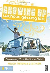 Growing Up Without Getting Lost: Discovering Your Identity in Christ (invert)