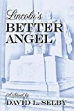 Lincoln's Better Angel, David L. Selby, 1932278273
