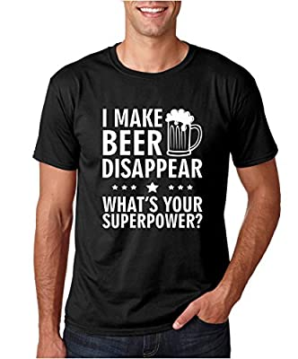 Crazy Bros Tee's I Make Beer Disappear, Whats Your Superpower? - Funny Premium Men's T-Shirt