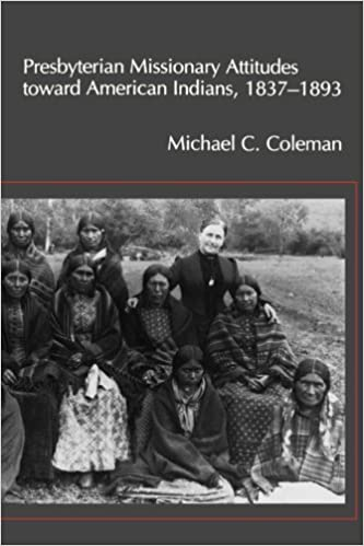 Book Presbyterian Missionary Attitudes toward American Indians, 1837???1893 by Michael C. Coleman (2007-11-26)
