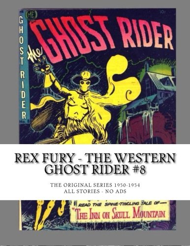 Download Rex Fury - The Western Ghost Rider #8: The Original Series 1950-1954 -- All Stories - No Ads PDF