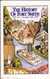 The History of Fort Smith, 1817 Through 1992, Fred Patton, 0961462914
