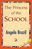 The Princess of the School, Angela Brazil, 1421846985