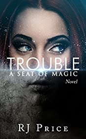 Trouble (Seat of Magic Book 1)