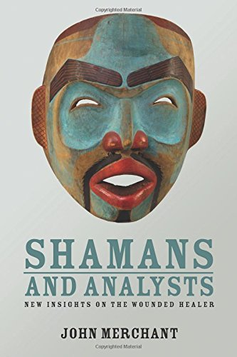 Read Online Shamans and Analysts: New Insights on the Wounded Healer ebook