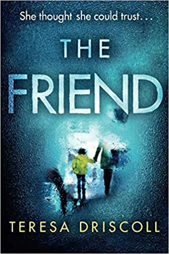 Amazon com: The Friend: An emotional psychological thriller