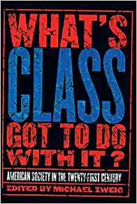 What's Class Got to Do with It?: American Society in the