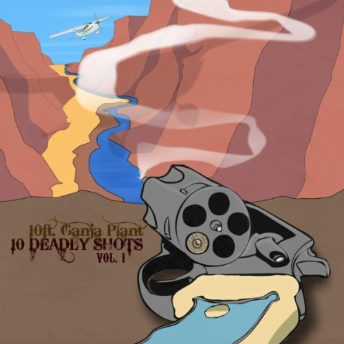 10 Ft. Ganja Plant - 10 Deadly Shots Vol. I - Zortam Music