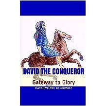 DAVID THE CONQUEROR: Gateway to Glory
