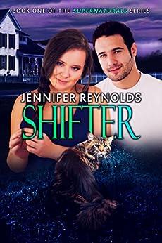 Shifter (Supernaturals Book 1) by [Reynolds, Jennifer]