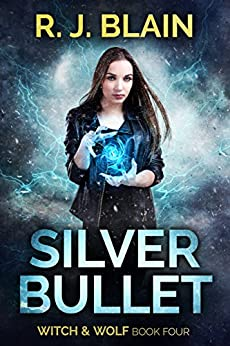 Silver Bullet (Witch & Wolf Book 4) by [Blain, RJ]