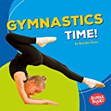 Gymnastics Time! (Bumba Books Sports Time!)