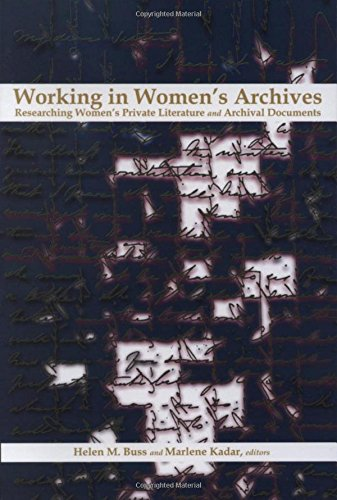 Working in Women's Archives: Researching Women's Private Literature and Archival Documents (Life Writing)