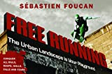 Free Running: The Urban Landscape is Your Playground
