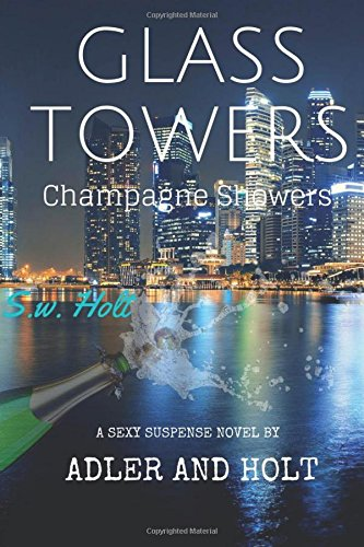 Glass Towers: Champagne Showers