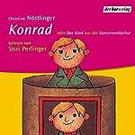 Konrad oder Das Kind aus der Konservenbüchse | Christine Nöstlinger
