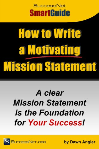 How to Write a Motivating Mission Statement (SuccessNet SmartGuide Book 1)
