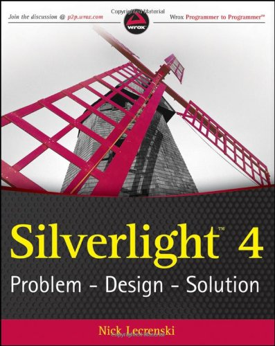 [PDF] Silverlight 4: Problem ? Design ? Solution Free Download | Publisher : Wrox | Category : Computers & Internet | ISBN 10 : 0470534044 | ISBN 13 : 9780470534045