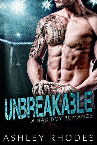 Unbreakable - A Bad Boy Romance by [Rhodes, Ashley]