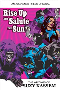 Rise Up and Salute the Sun - The Writings of Suzy Kassem