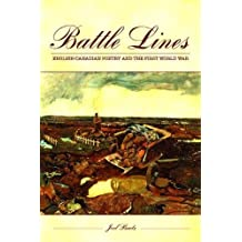 Battle Lines: English-Canadian Poetry and the First World War