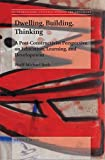 Dwelling, Building, Thinking (Transgressions: Cultural Studies and Education)