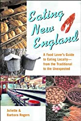 Eating New England - A Food Lover's Guide to Eating Locally -