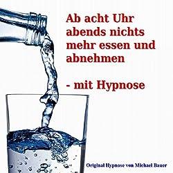 Ab acht Uhr abends nichts mehr essen und abnehmen - mit Hypnose