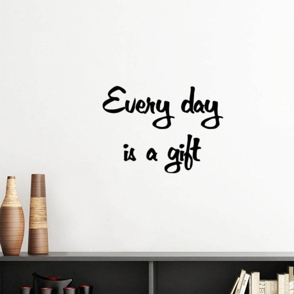 Every Day Is A Gift Inspirational Quote Sayings Silhouette Removable Wall Sticker Art Decals Mural DIY Wallpaper for Room Decal