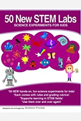50 New STEM Labs - Science Experiments for Kids (50 STEM Labs) (Volume 4) Paperback