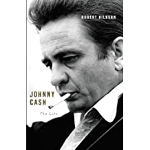 Johnny Cash: The Life (ALA Notable Books for Adults)